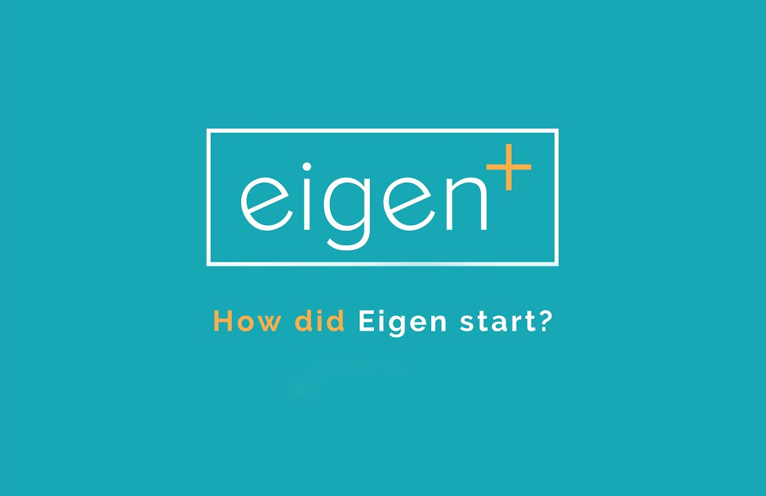 How did Eigen start?