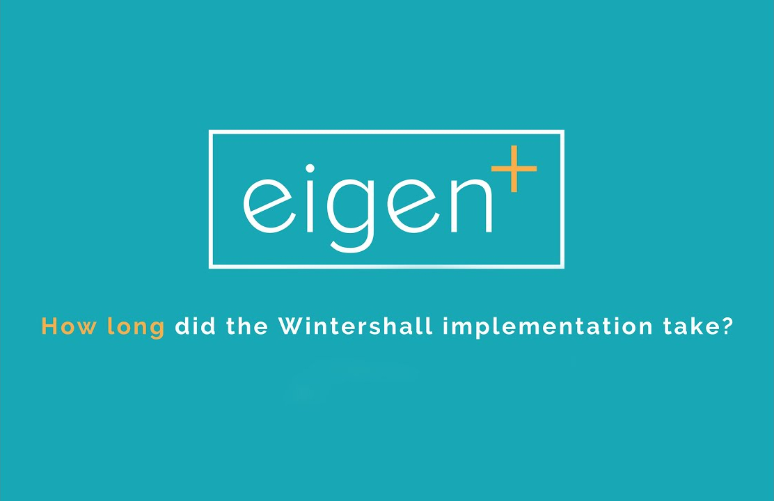 How long did the Wintershall implementation take?