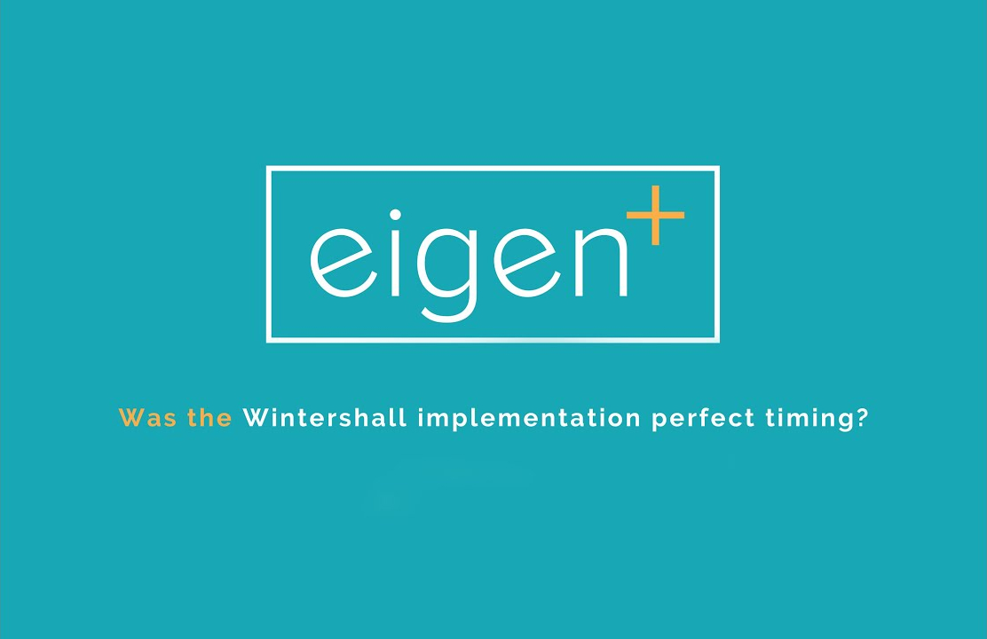 Was the Wintershall Implementation perfect timing?