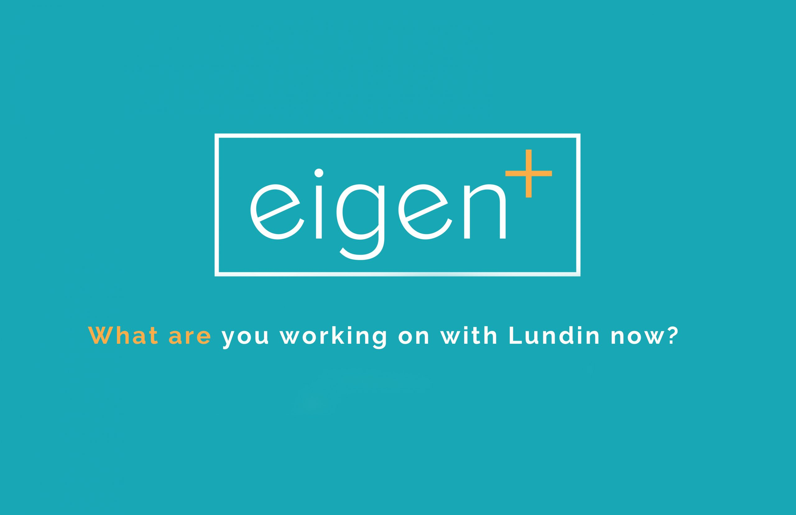 What are you working on with Lundin now?