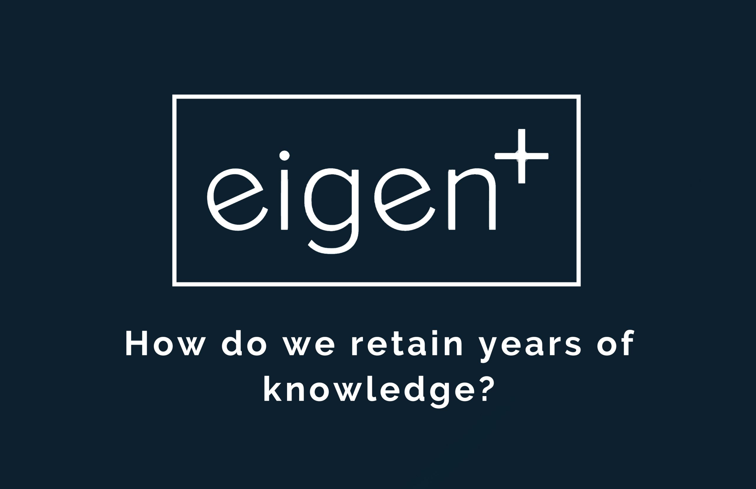 Future Outlook Series: How do we retain years of knowledge?