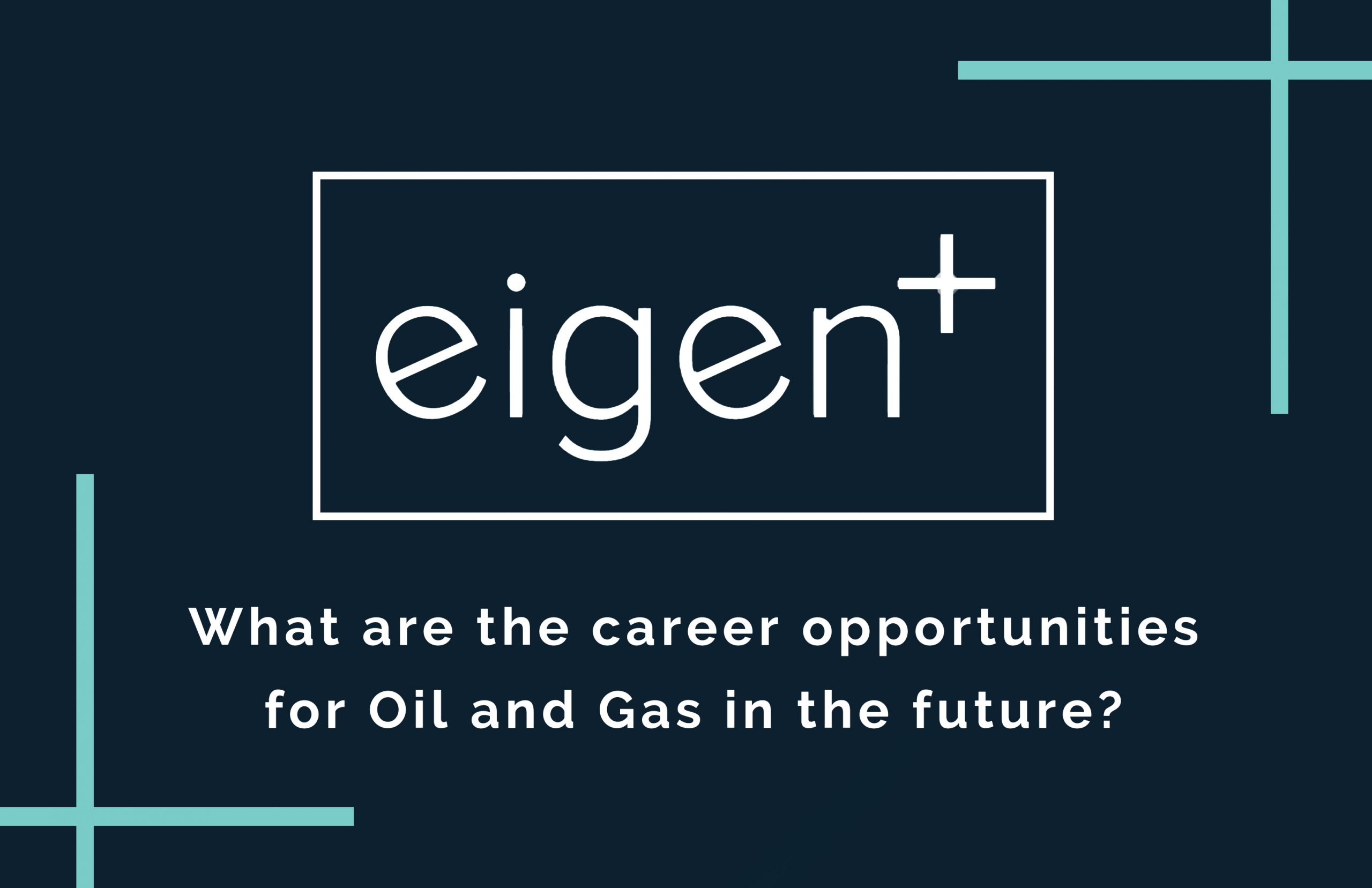 Building a career in Oil and Gas: What the future holds!