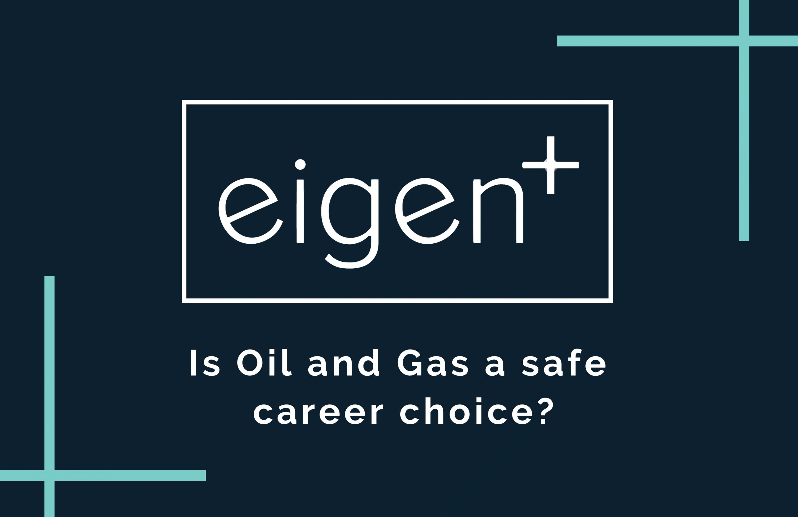 Building a career in Oil and Gas: A safe career choice?