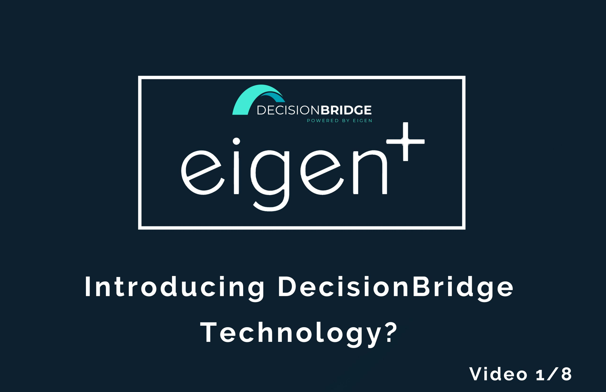 Decision Bridge Technology Powered by Eigen
