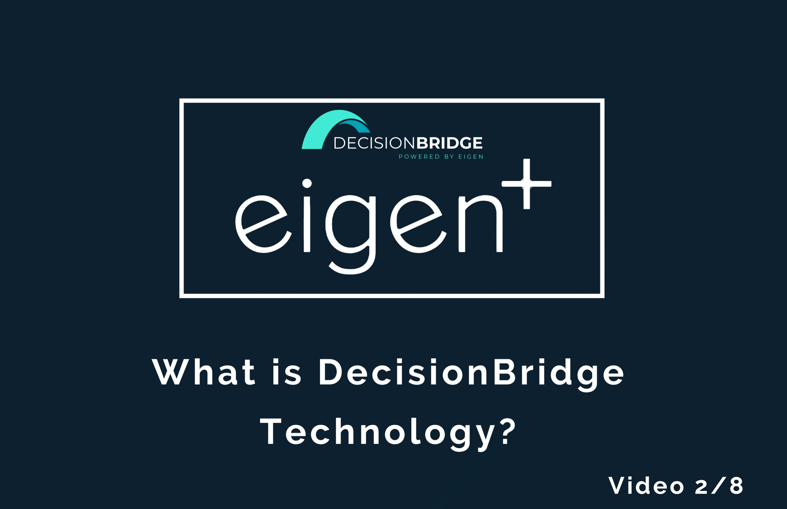 Eigen's Decision Bridge Technology