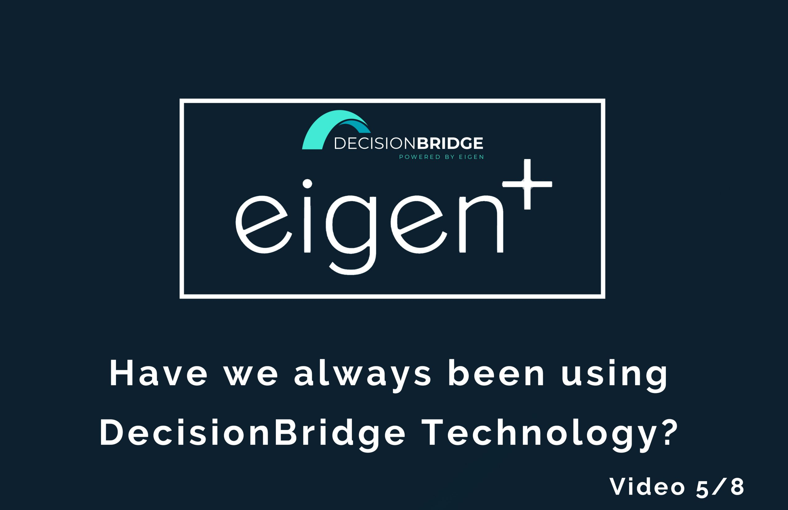 Decision Bridge Technology by Eigen